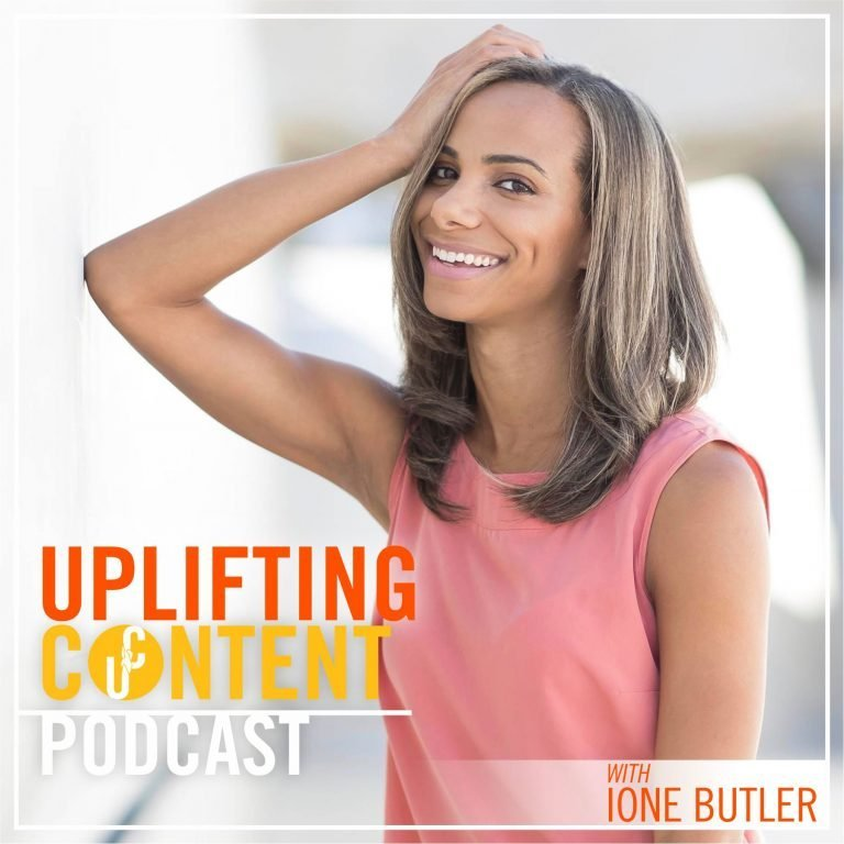 The Uplifting Content Podcast With Ione Butler (Let's Talk About…)